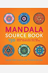 Mandala Source Book: 150 Mandalas to Help You Find Peace, Awareness, and Well-being Flexibound