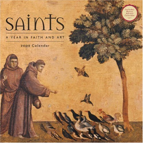 Calendar Year 2009 Wall (Saints: A Year in Faith and Art 2009 Wall Calendar (with Bonus Advent Calendar))