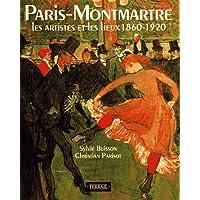 Paris Montmartre: A Mecca of Modern Art 1860-1920