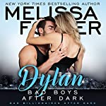 Bad Boys After Dark: Dylan: Bad Billionaires After Dark, Book 2 | Melissa Foster