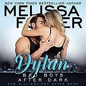 Bad Boys After Dark: Dylan: Bad Billionaires After Dark, Book 2 | Melissa Foster