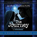 The Journey: A Season of Reflections: Walking the Road to Bethlehem