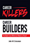 Career Killers/ Career Builders: The Book Every Millennial Should Read (English Edition)