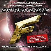 Kein Erdenmensch mehr? (Captain Future: The Return of Captain Future 6) | Edmond Hamilton