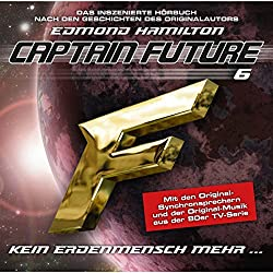 Kein Erdenmensch mehr? (Captain Future: The Return of Captain Future 6)