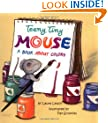 Teeny Tiny Mouse: A Book About Colors