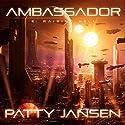 Ambassador: Raising Hell: Ambassador, Book 3 Audiobook by Patty Jansen Narrated by Matthew Lloyd Davies