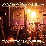 Ambassador: Raising Hell: Ambassador, Book 3 | Patty Jansen