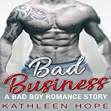 Bad Business: A Bad Boy Romance Story Audiobook by Kathleen Hope Narrated by Theresa Stephens