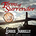 Terms of Surrender Audiobook by Lorrie Farrelly Narrated by Keith Tracton