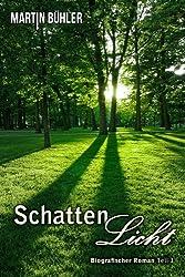 Schattenlicht: Biografischer Roman
