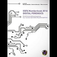 IISFA Memberbook 2018 DIGITAL FORENSICS: Condivisione della conoscenza tra i membri dell'IISFA ITALIAN CHAPTER