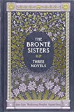 The Bronte Sisters: Jane Eyre / Wuthering Heights / Agnes Grey, 3 Novels