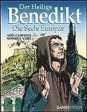 Der Heilige Benedikt: Die Seele Europas