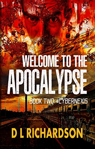 Welcome to the Apocalypse - CyberNexis (Book 2) by [Richardson, D L]
