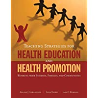 Teaching Strategies for Health Education and Health Promotion: Working with Patients...