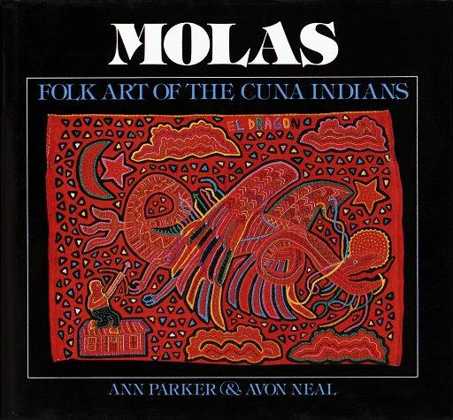 Indian Folk Art (Molas: Folk Art of the Cuna Indians)