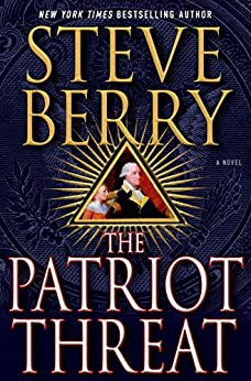 The Patriot Threat: A Novel (Cotton Malone Book 10) by [Berry, Steve]