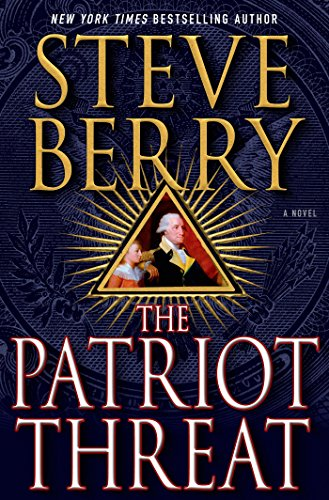 (The Patriot Threat: A Novel (Cotton Malone Book 10))