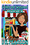 Grilled and Seasoned With Murder (A Josie Rizzo Cozy Mystery Book 1)
