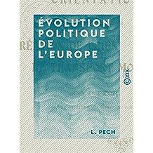 Évolution politique de l'Europe - Orientation à lui imposer par la création de voies de transport mondiales (French Edition)