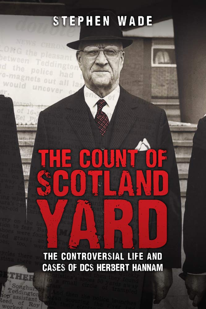 The Count of Scotland Yard: The Controversial Life and Cases