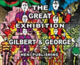 : Gilbert & George: The Great Exhibition