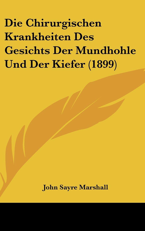 Download Die Chirurgischen Krankheiten Des Gesichts Der Mundhohle Und Der Kiefer (1899) (German Edition) pdf epub