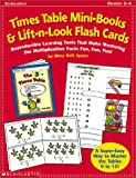 img - for Times Table Mini-Books and Lift-N-Look Flash Cards: Reproducible Learning Tools That Make Mastering Multiplication Fun, Fun, Fun! with Flash Cards book / textbook / text book