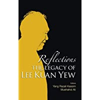 Reflections: The Legacy Of Lee Kuan Yew