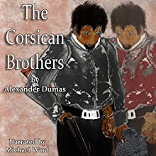 The Corsican Brothers: HCR104fm Edition Audiobook by Alexander Dumas Narrated by Michael Ward