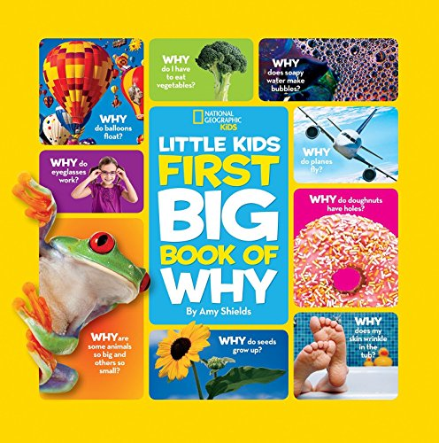 National Geographic Little Kids First Big Book of Why (National Geographic Little Kids First Big Boo (National Geographic Little Kids First Big Books) (Best Toys For 3 And 4 Year Olds)