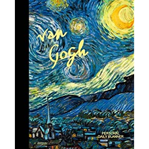 "Daily Planner - Personal: Day Planner ( Weekly at a glance layout with goals * Start any time of year * 52 spacious weeks * Large softback 8"" x 10"" ... ) [ Van Gogh ] (Daily Planners & Organizers)"