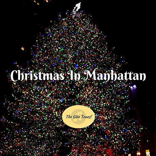 christmas in manhattan by the glee tones on amazon music amazoncom