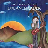 Dream Harder by The Waterboys (1999-03-19)