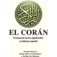 EL CORÁN: Traducción de los significados en idioma español.: Traducción de los significados en idioma español.