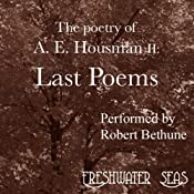 The Poetry of A. E. Housman Volume II: Last Poems | Alfred Edward Housman