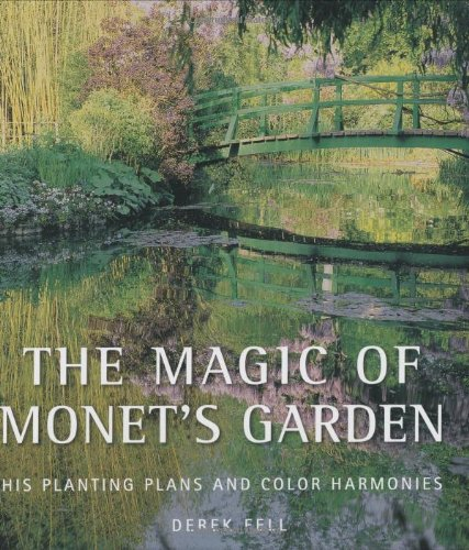 The Magic of Monet's Garden: His Planting Plans and Color Harmonies ()