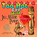 Too Hot Four Hula Audiobook by Jill Marie Landis Narrated by Mary Ann Jacobs