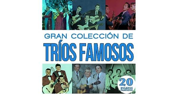 Gran Colección de Trios Famosos 20 Boleros Famosos Vol.3 by Varios Artistas on Amazon Music - Amazon.com