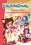 Enchantimals: Felicity Fox's Wild Wonderwood Adventure
