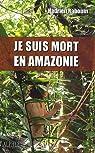 Je suis mort en Amazonie par Rabouin