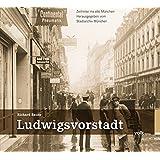 Ludwigsvorstadt: Zeitreise ins alte München