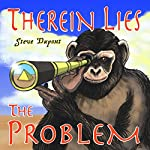 Therein Lies the Problem | Steve Dupont