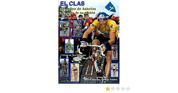 El CLAS: El equipo de Asturias, El sueño de su afición: Amazon.es: Cabrero, Daniel, Requejo, Sergio Fuente: Libros