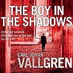 The Boy in the Shadows | Carl-Johan Vallgren