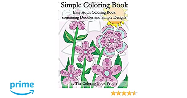 Amazon Simple Coloring Book Easy Adult Containing Doodles And Designs Books For Adults Volume 5 9781530054633 The