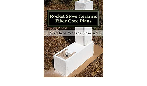 Amazon rocket stove ceramic fiber core plans build your own amazon rocket stove ceramic fiber core plans build your own ceramic fiber core for the ultimate rocket stove or mass heater ebook matthew remine fandeluxe Image collections