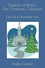 Seasons of Peace - Christmas Collection: Our Life in Snowflake Falls Paperback