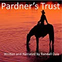 Pardner's Trust: Cowboy Up, Volume 1 Audiobook by Randall Dale Narrated by Randall Dale